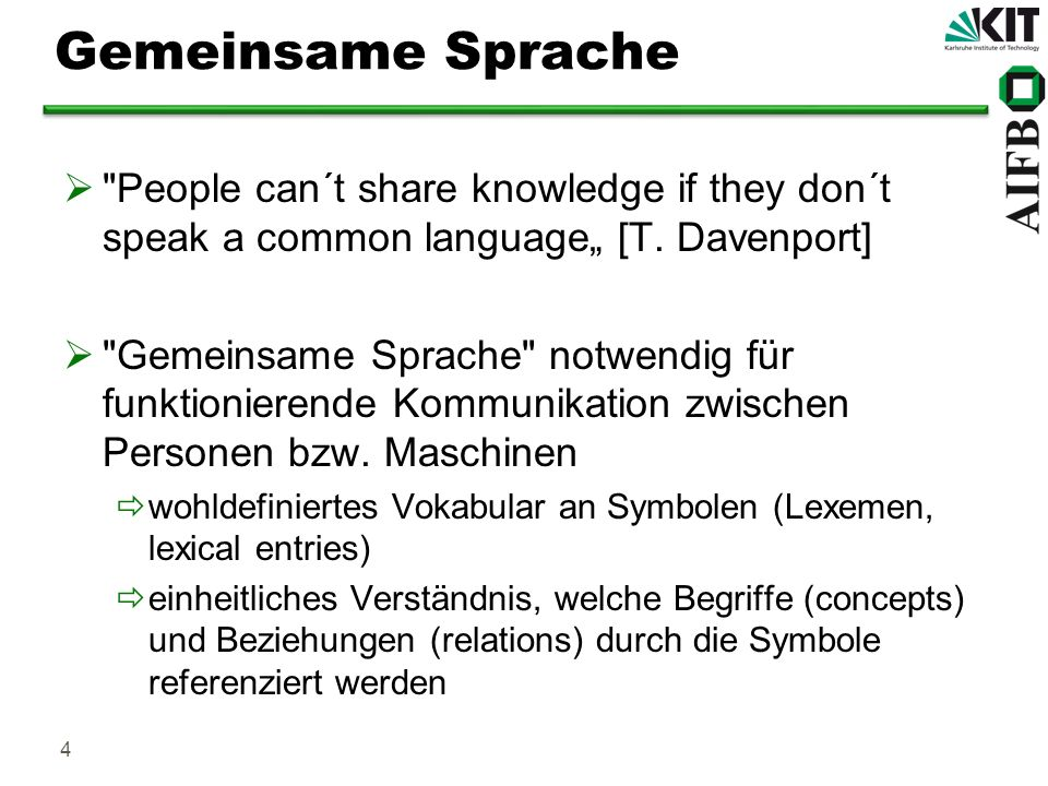 "Gemeinsame Sprache People can´t share knowledge if they don´t speak a common language"" [T. Davenport]"